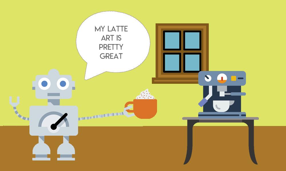 robot saying his latte art is good